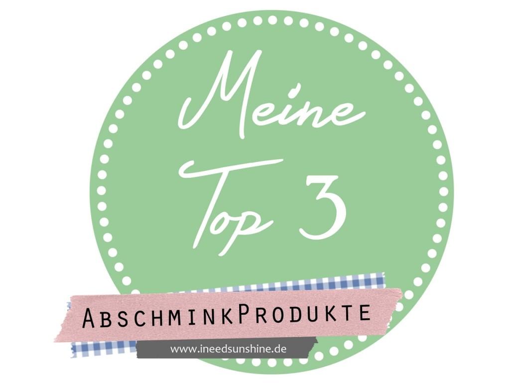 [Blogparade] Meine Top 3 Abschminkprodukte