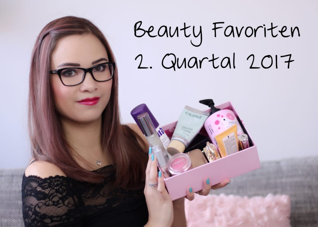 [Video] Beauty Favoriten | 2. Quartal 2017